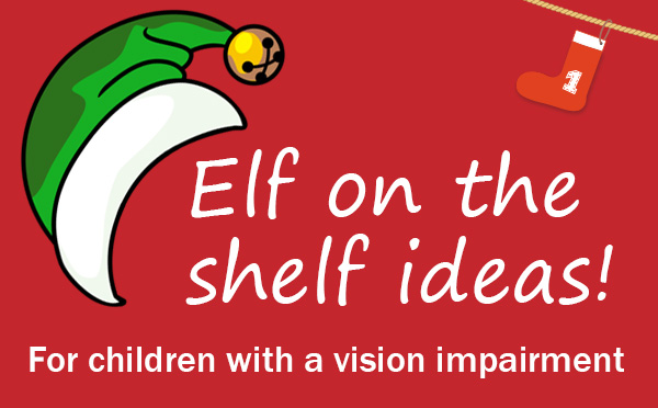 Elf on the shelf idea vision impairment