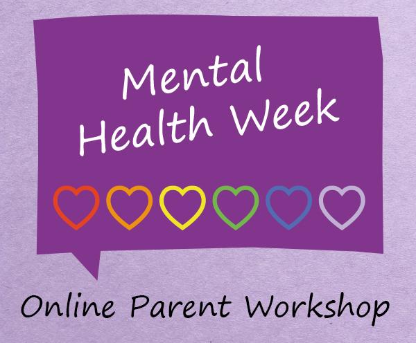Mental Health Week Online Parent Workshop