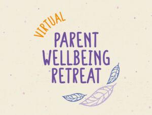 Virtual Parent Wellbeing Retreat