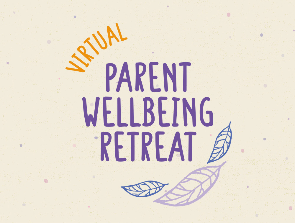 Virtual Parent Wellbeing Retreat
